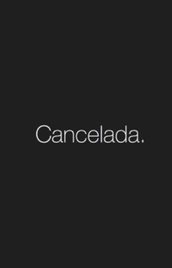 Cancelada.