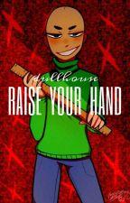 || Raise Your Hand || (Baldi x Reader) by dullhouse