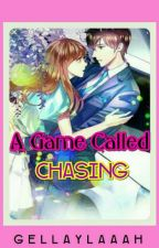A Game Called Chasing (ongoing) by gellaylaaah