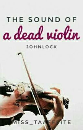 The sound of a dead violin »Johnlock Drabble« by LadyMiss_Chief