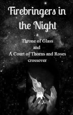 Firebringers in the Night : a ToG and ACoTaR Crossover (DISCONTINUED)  by _fleetfoot
