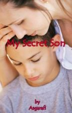 My Secret Son by AwahAsgar