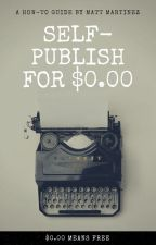 Self-Publish for $0.00 ($0.00 Means Free) by MattMartinez2018