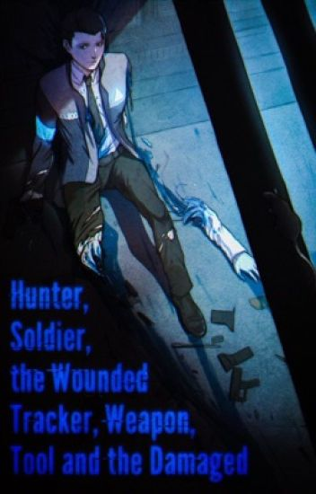 Alive or Machine (Connor Male Reader X RWBY)