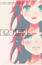 Broken by KawaiiKiwiQueen