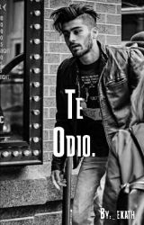 Te Odio {Zayn Malik} by _ekath