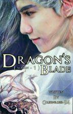 Dragon's Blade [ Season-1] by GreenRose-94