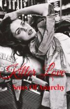 Killer Love: Sons Of Anarchy by QueenofHearttss