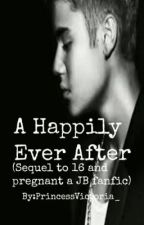 A happily ever after. (sequel) by PrincessVictoria_