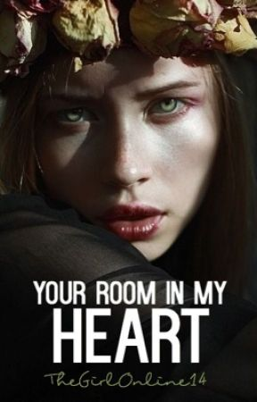 Your room in my heart  by TheGirlOnline14