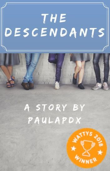 The Descendants - A 2018 Wattys Award Winner!
