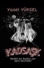 KAOSAŞK by umudumsun46