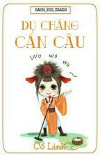 (Full) Dụ Chàng Cắn Câu - Cổ Linh (Sủng, Cao H) by http1994