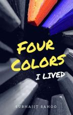 Four Colors, I Lived  by subhajit_sahoo