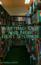 Wattpad Old and New Best Stories by Emma_hart8