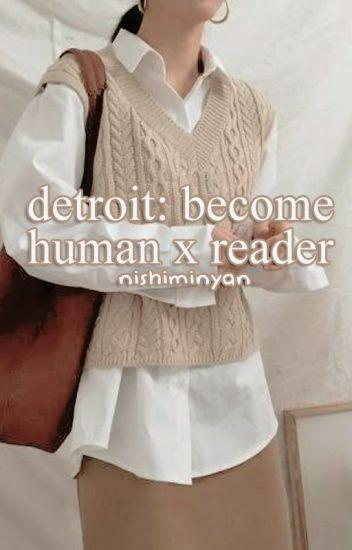 Detroit: Become Human x Reader - 𝐉𝐎𝐒𝐇 - Wattpad