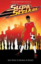 supa strikas oneshots {requests open} by stantalent_99