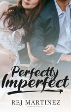 Perfectly Imperfect by rejmartinez