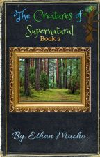 The Creatures of Supernatural: Book 2 by jacobharewrites