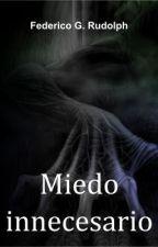 Miedo innecesario (un cuento de terror) by federicorudolph