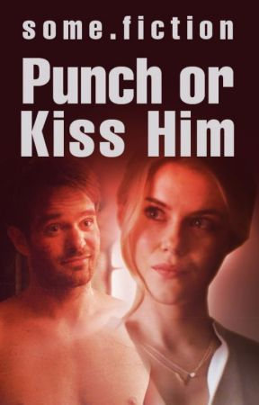 Punch or Kiss Him by some_fiction