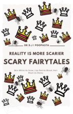 Scary Fairytales  by Poopasta