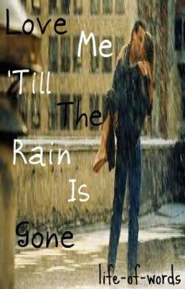 Love Me 'Till the Rain is Gone <Hiatus>
