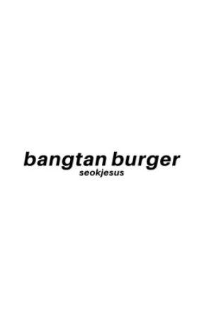 bangtan burger ; bts crackfic by SEOKJESUS