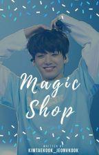 Magic Shop by kimtaekook_jeonvkook