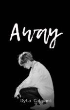 Away (Kth) by dytacahyani_