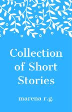 Collection of Short Stories by marenarg