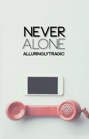 Never Alone by alluringlytragic