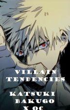 Villain Tendencies [ Katsuki Bakugo x OC ] COMPLETE by Boichans