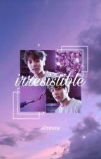 Irresistible • A BTS Gang FF by skrraaa