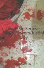 Lovely sin Series~ Suicidal lovers/Justin Foley by Nicolover14