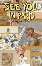 SEE YOU IN PARIS OH SEHUN ➡ HUNKAI  by sehunlock