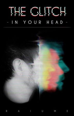 THE GLITCH In Your Head by Raiume