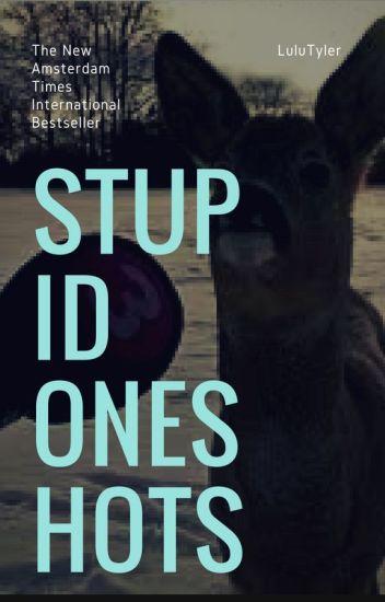 Stupid Oneshots