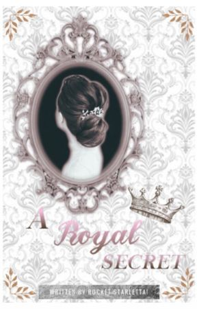 ( ‵‵ ⊰♛. A Royal Secret ) ( ✓ + ✎ ) by rocketstarletta