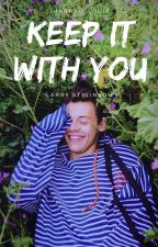 Keep it with You ➳ Larry Stylinson One Shot by nauticblue