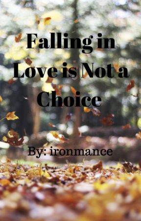 Falling in Love is Not a Choice by ironmance