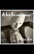 À bas les masques !  by ClaraPeter345