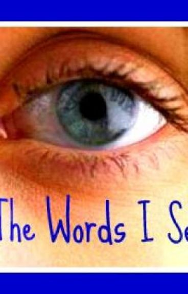 The Words I See