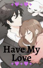 Have My Love (Jumin x Reader) by Shika-sheee