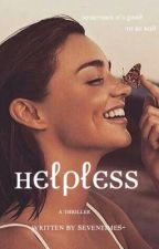 Helpless #Coming soon by SevenTimes-