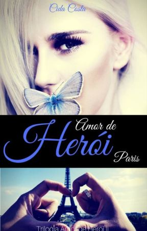 Amor de Herói Paris - Trilogia Amor de Herói #2 by CidaCosta1