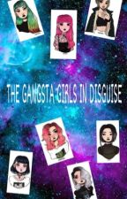 THE GANSTA GIRLS IN DISGUISE // KTH ff ( ON HOLD) by TaeTaesgirl430