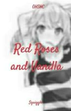 Red Roses and Vanilla ((Ohshc)) by pandasquiggle
