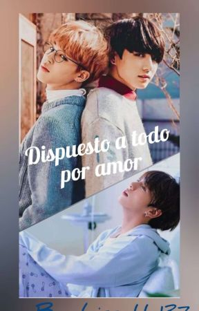 Dispuesto A Todo Por Amor ~ JiKook by Lissette137