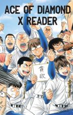 Ace of Diamond X Reader by Crazier535